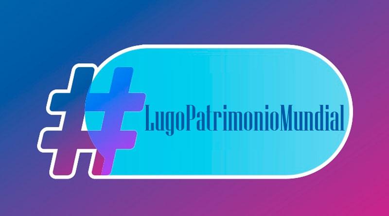 Lara Méndez se atribuye a ella, solo ella y nadie más que ella la idea del hashtag #LugoPatrimonioMundial